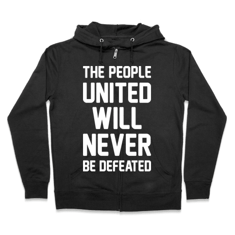 The People United Will Never Be Defeated Zip Hoodie