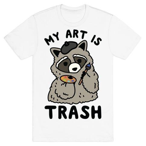 My Art is Trash Racoon T-Shirt