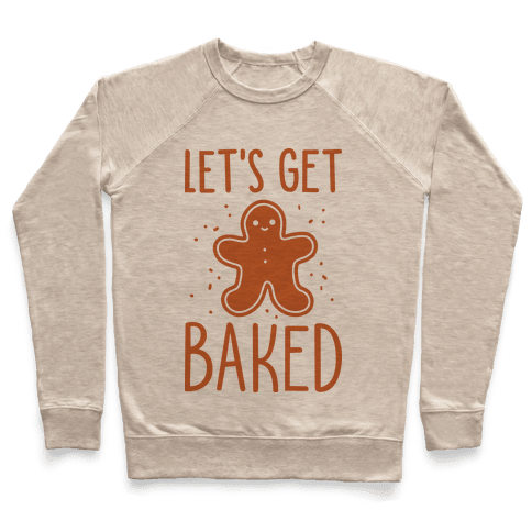 Let's Get Baked Gingerbread Pullover