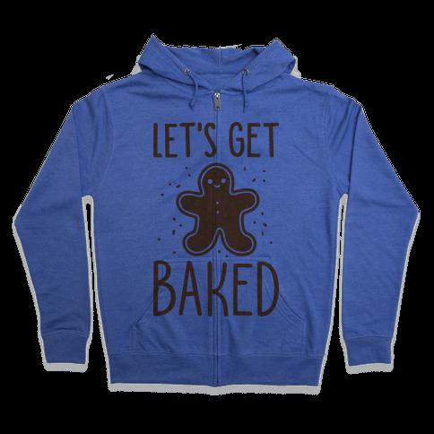 Let's Get Baked Gingerbread Zip Hoodie
