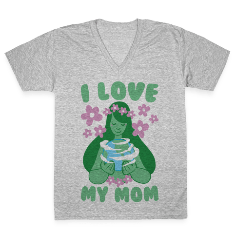 I Love My Mom  V-Neck Tee Shirt