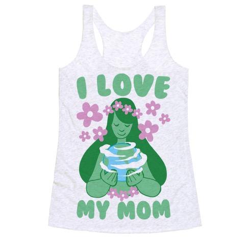 I Love My Mom  Racerback Tank Top