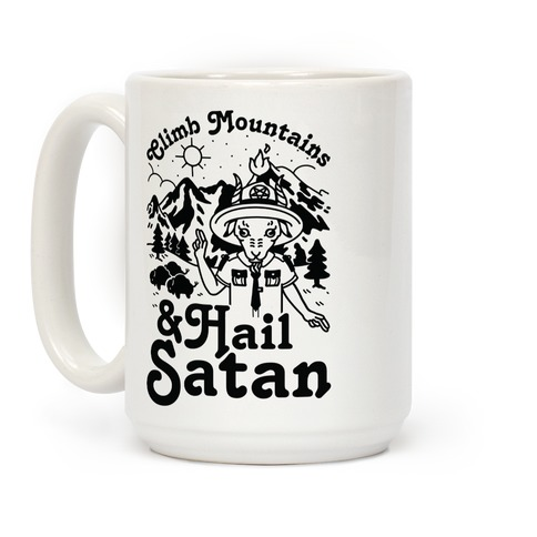 Climb Mountains and Hail Satan Coffee Mug