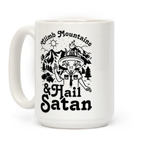 Climb Mountains and Hail Satan Coffee Mug