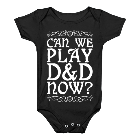 Can We Play D&D Now? Baby Onesy
