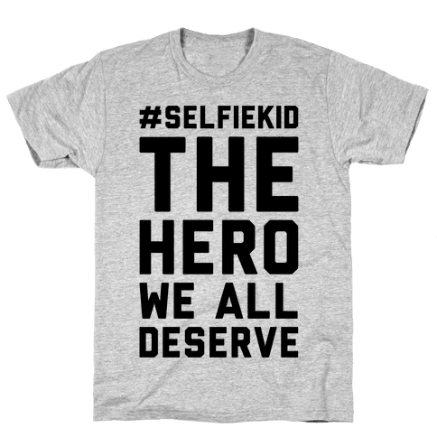 #Selfiekid The Hero We All Deserve  Mens T-Shirt