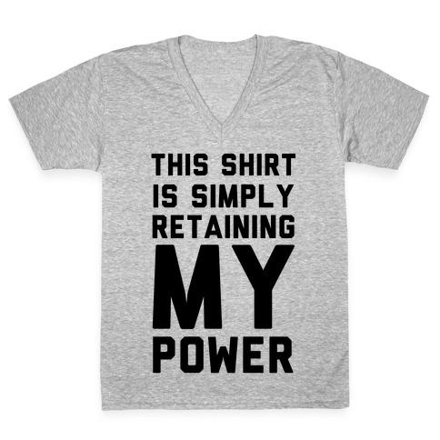 This Shirt is Simply Retaining My Power V-Neck Tee Shirt