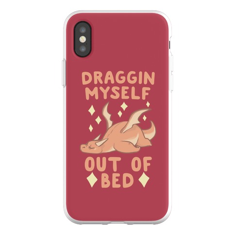 Draggin Myself Out of Bed Phone Flexi-Case