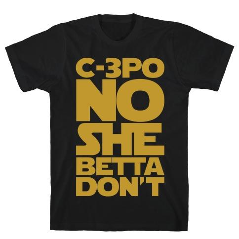 C-3PO No She Betta Don't Parody White Print T-Shirt