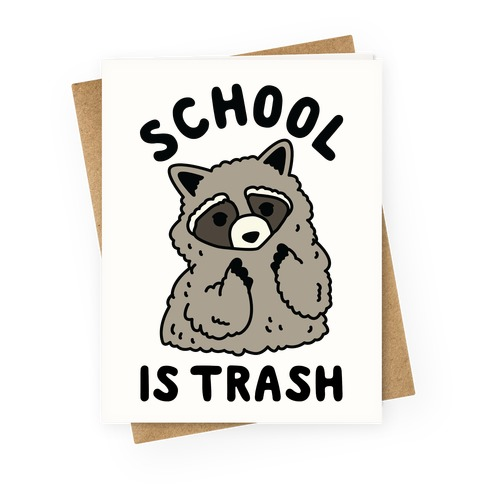 School Is Trash Raccoon Greeting Card