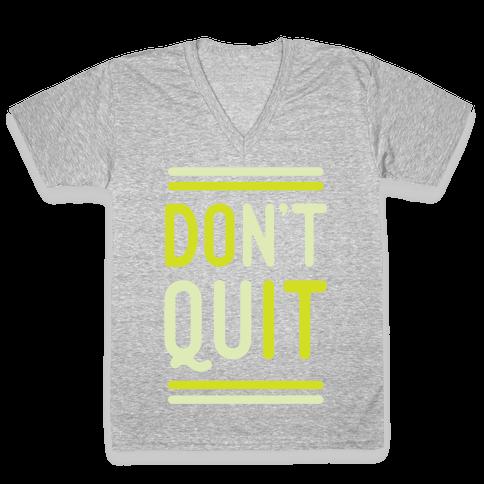 Don't Quit V-Neck Tee Shirt
