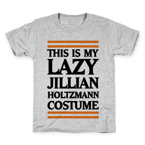 This Is My lazy Jillian Holtzmann Costume Kids T-Shirt