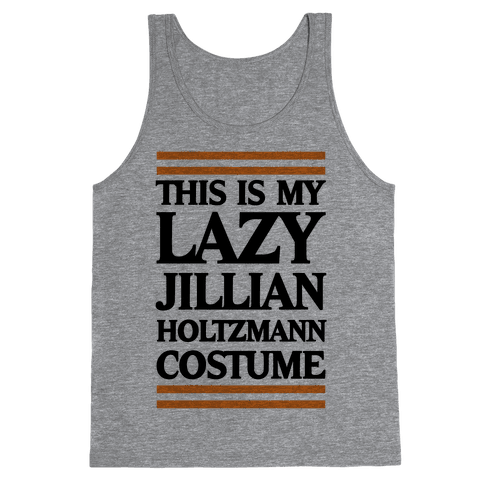 This Is My lazy Jillian Holtzmann Costume Tank Top