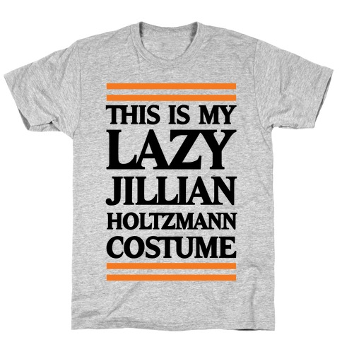 This Is My lazy Jillian Holtzmann Costume T-Shirt