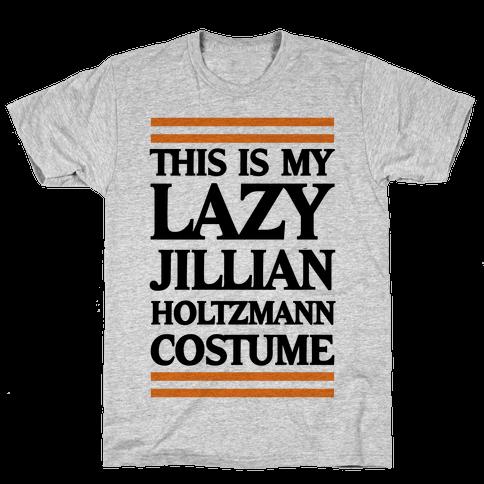This Is My lazy Jillian Holtzmann Costume