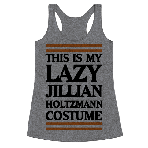 This Is My lazy Jillian Holtzmann Costume Racerback Tank Top