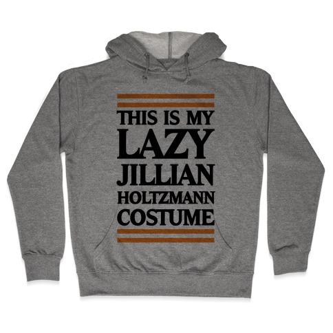 This Is My lazy Jillian Holtzmann Costume Hooded Sweatshirt