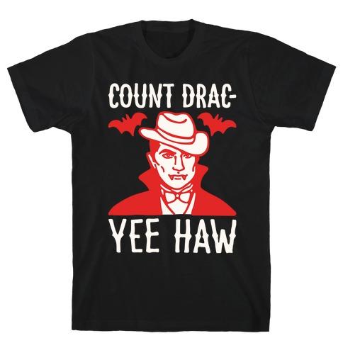 Count Drac-Yee Haw Parody White Print T-Shirt