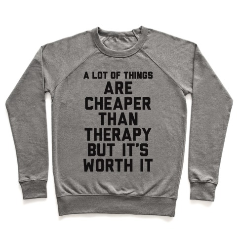 A lot Of Things Are Cheaper Than Therapy Pullover