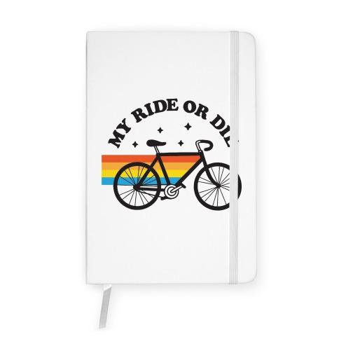 My Ride Or Die Bicycle Notebook