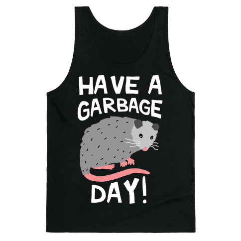 Have A Garbage Day Opossum  Tank Top