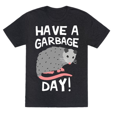 Have A Garbage Day Opossum  Mens T-Shirt