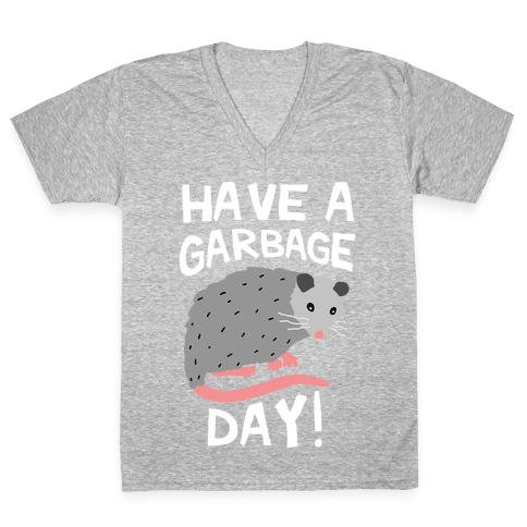 Have A Garbage Day Opossum  V-Neck Tee Shirt