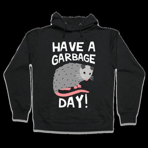 Have A Garbage Day Opossum  Hooded Sweatshirt