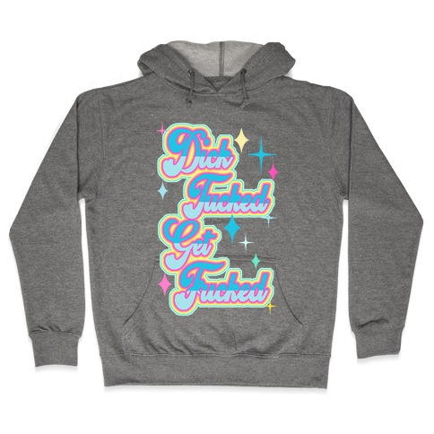 Dick Tucked Get F***ed Hooded Sweatshirt