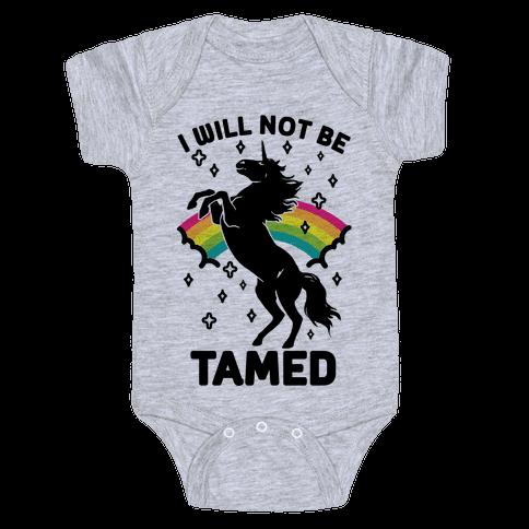 I Will Not Be Tamed Unicorn Baby Onesy