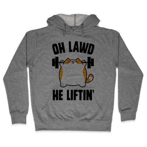 Oh Lawd He Liftin' Hooded Sweatshirt