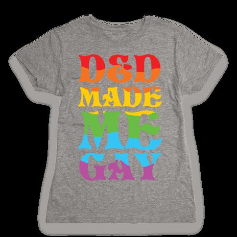 D&D Made Me Gay Womens T-Shirt