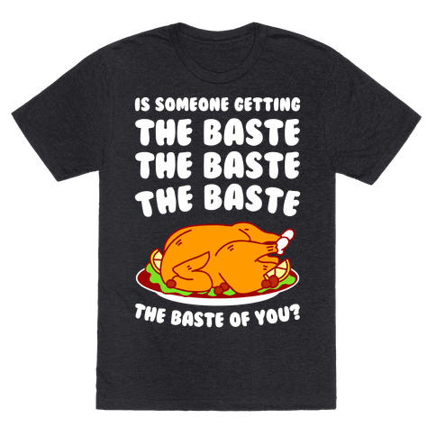 The Baste of You Mens/Unisex T-Shirt