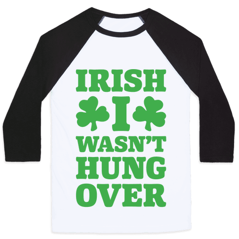 Irish I Wasn't Hungover  Baseball Tee