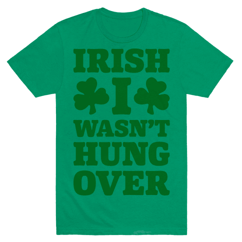 Irish I Wasn't Hungover  Mens T-Shirt