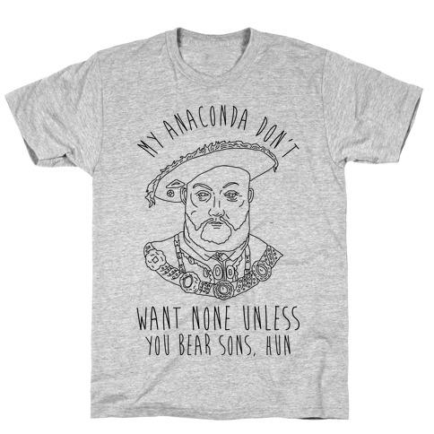 My Anaconda Don't Want None T-Shirt