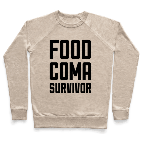 Food Coma Survivor Pullover