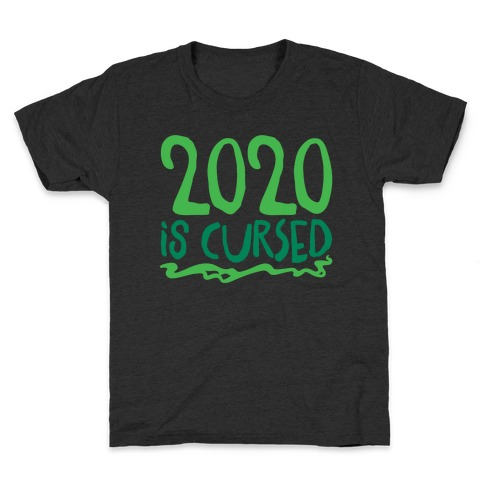 2020 Is Cursed Kids T-Shirt