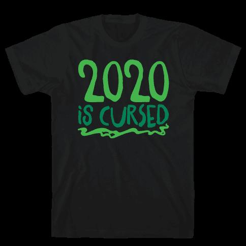 2020 Is Cursed Mens/Unisex T-Shirt