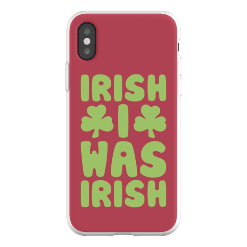 Irish I Was Irish Phone Flexi-Case