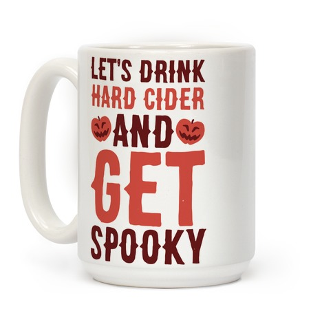 Let's Drink Hard Cider and Get Spooky Coffee Mug