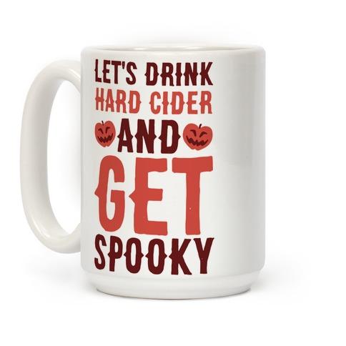 Let's Drink Hard Cider and Get Spooky Coffee Mug