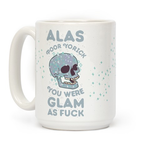 Alas Poor Yorick You Were Glam as F*** Coffee Mug