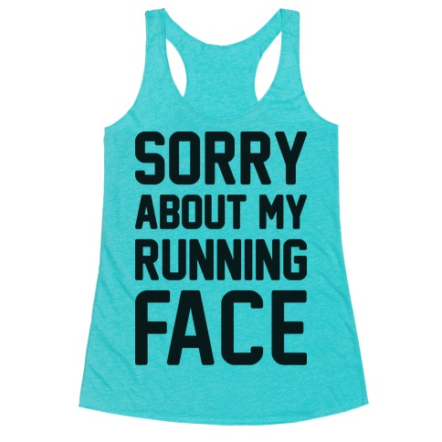 Sorry About My Running Face Racerback Tank Top