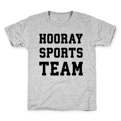 Hooray Sports Team Kids T-Shirt
