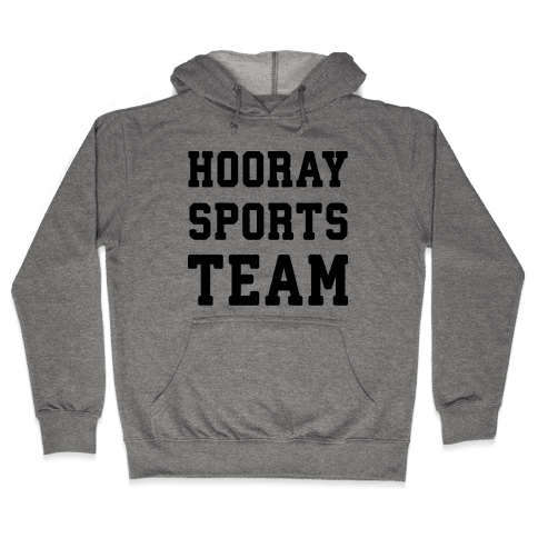 Hooray Sports Team Hooded Sweatshirt