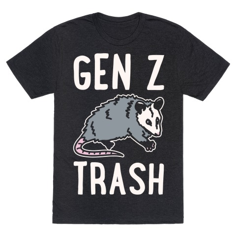 Gen Z Trash White Print T-Shirt