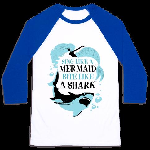 Sing Like a Mermaid, Bite Like A Shark Baseball Tee