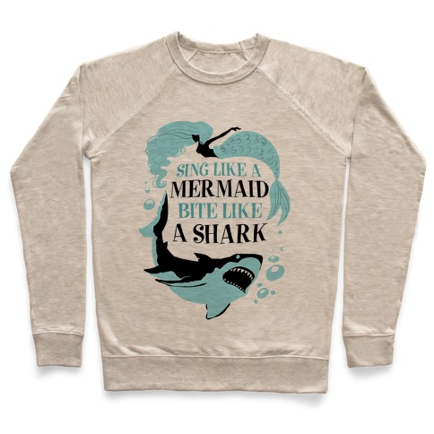 Sing Like a Mermaid, Bite Like A Shark Pullover
