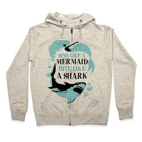 Sing Like a Mermaid, Bite Like A Shark Zip Hoodie